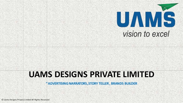 UAMS DESIGNS PRIVATE LIMITED PRESENTATION.