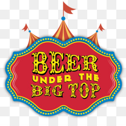 Beer Under The Big Top Vip Admission PNG and Beer Under The.