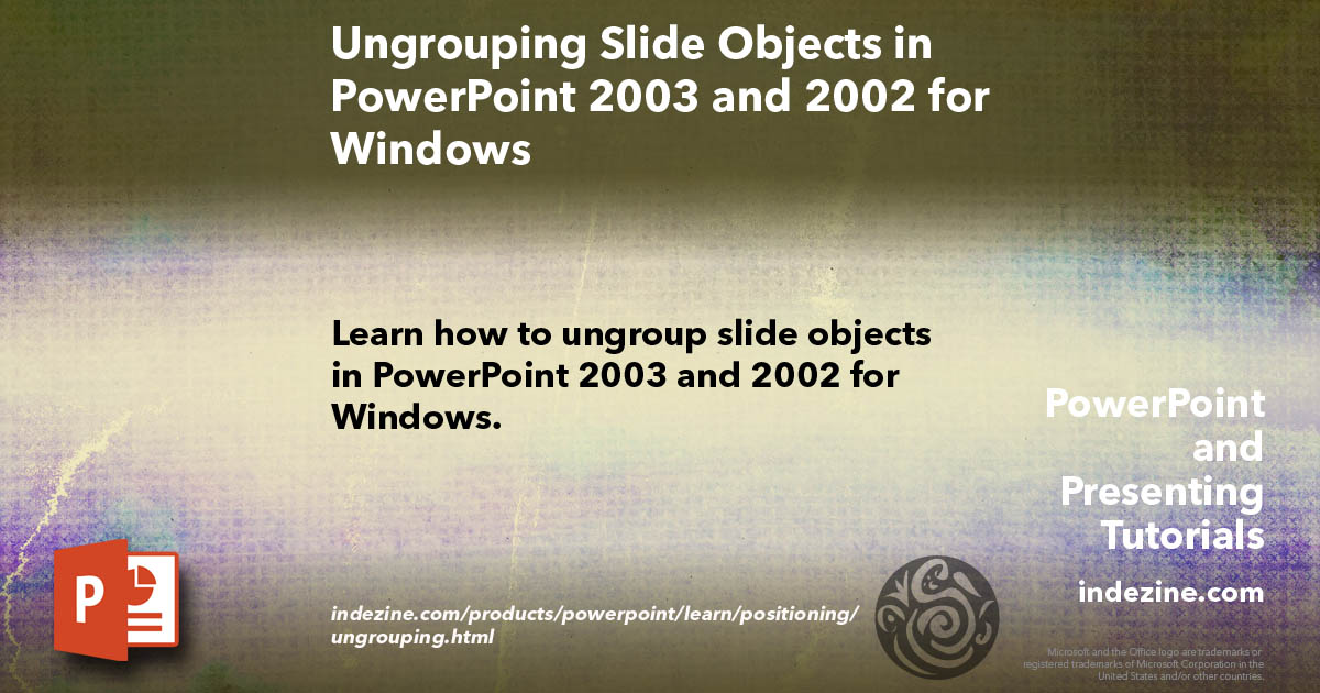 Ungrouping Slide Objects in PowerPoint 2003 and 2002 for.