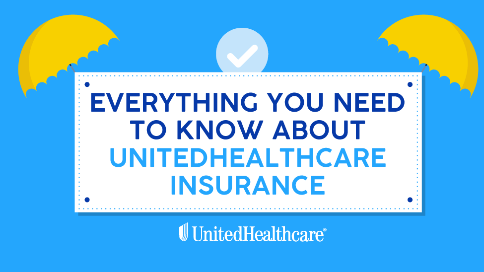 Everything You Need to Know About United Healthcare.