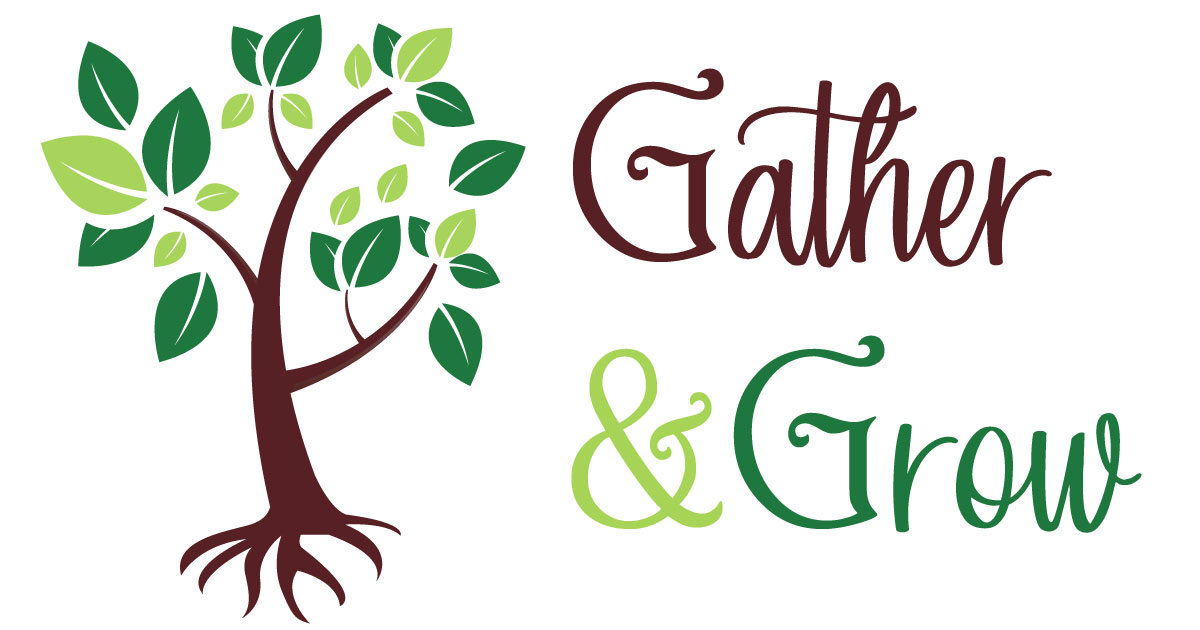 Gather and Grow Classes.