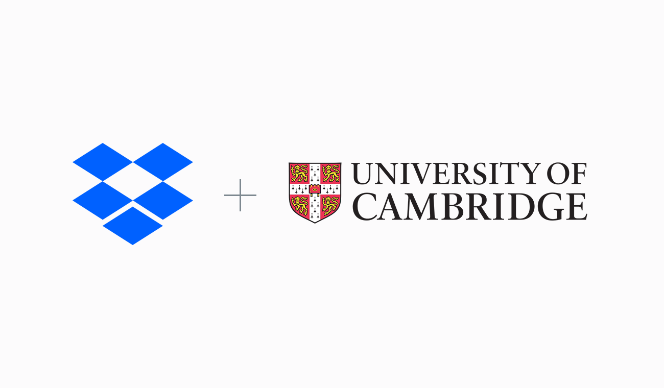 University of Cambridge uses Dropbox Business to power.