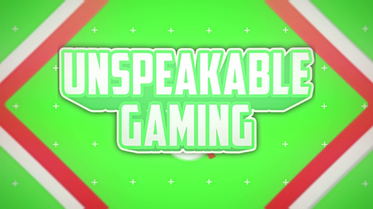 Fan Intro For UnspeakableGaming.