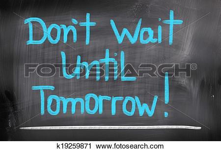 Clipart of Don't Wait Until Tomorrow Concept k19259871.