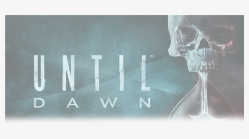 Until Dawn Logo PNG Images, Free Transparent Until Dawn Logo.