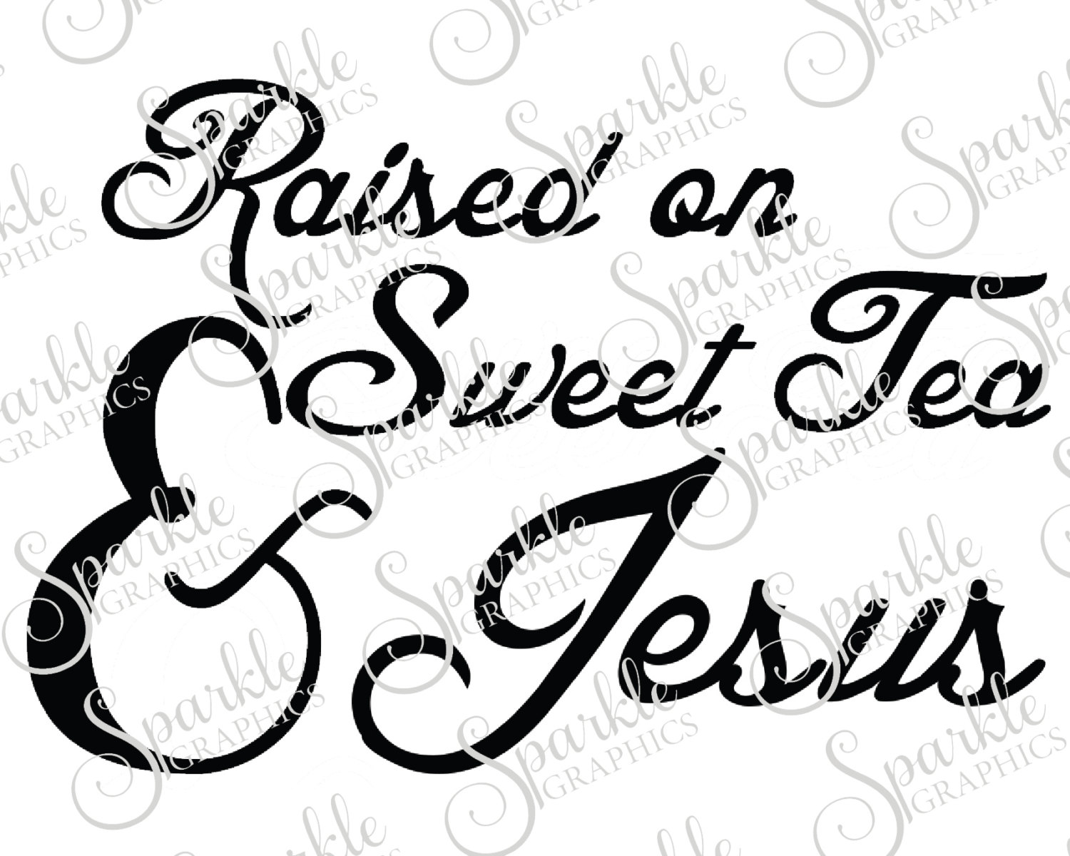 Raised On Sweet Tea And Jesus Southern SVG Cut File Clipart Svg.