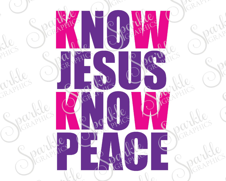 Know Jesus SVG Cut File Clipart Svg Dxf Eps Png Silhouette Cricut.