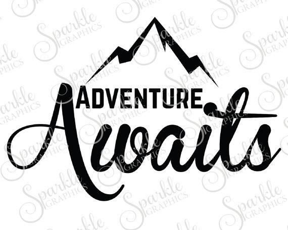 Adventure Awaits Cut File Adventure Wanderlust Travel Hiking.