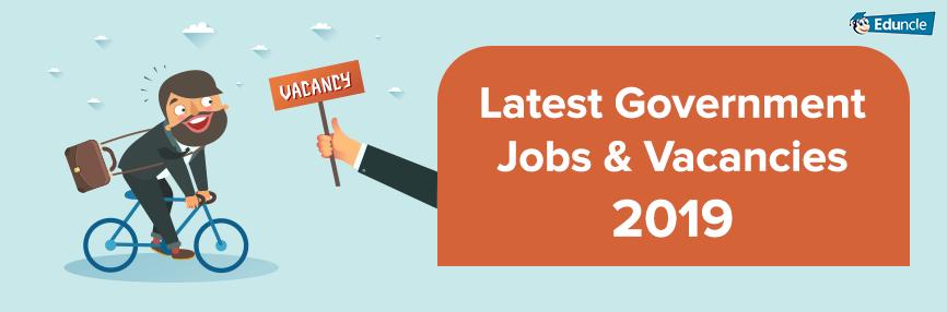 Latest Government Jobs 2019.