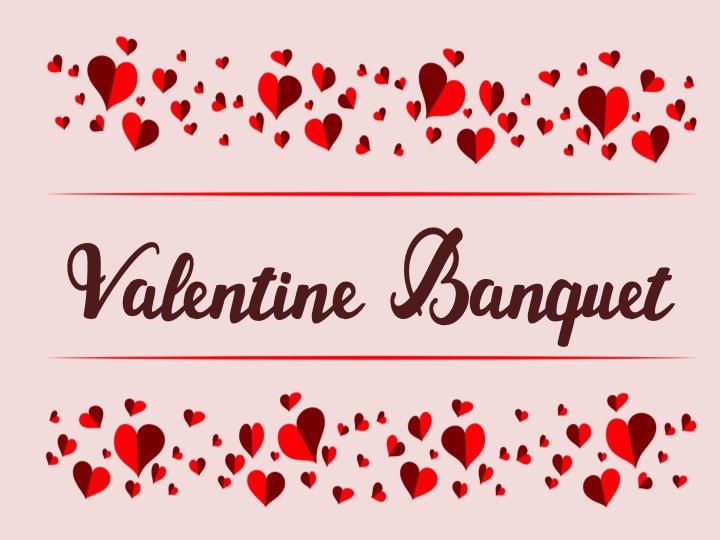 Valentine Banquet.