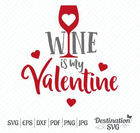 Wine is my Valentine SVG Files, Valentine\'s Day Quote.