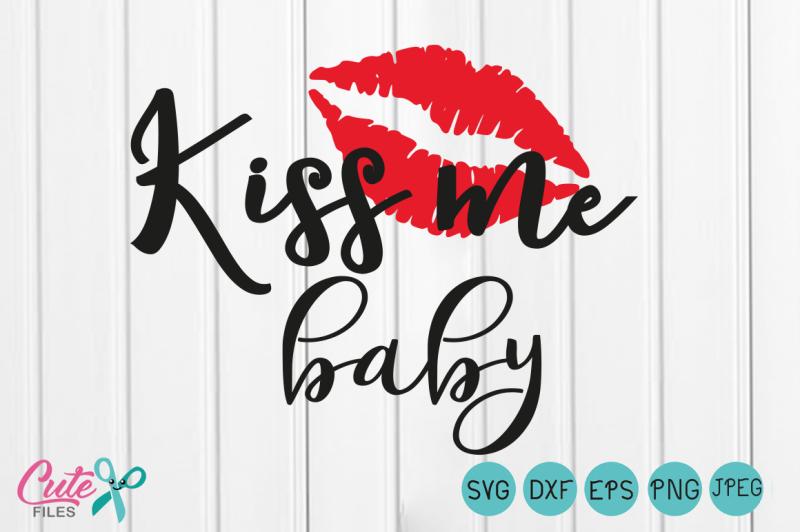Free Kiss me baby svg, Lips svg Happy Valentines Day SVG.