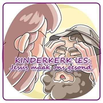 Kinderkerk Les: Jesus maak ons gesond.