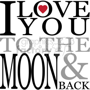 I love you to the moon and back vector art vinyl ready clipart.  Royalty.