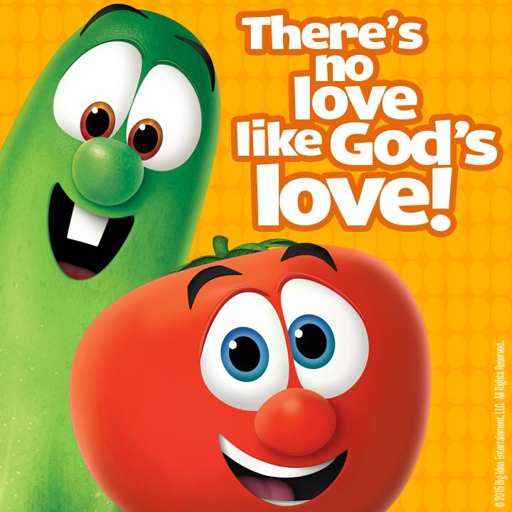 There\'s no love like God\'s love! #VeggieTales.