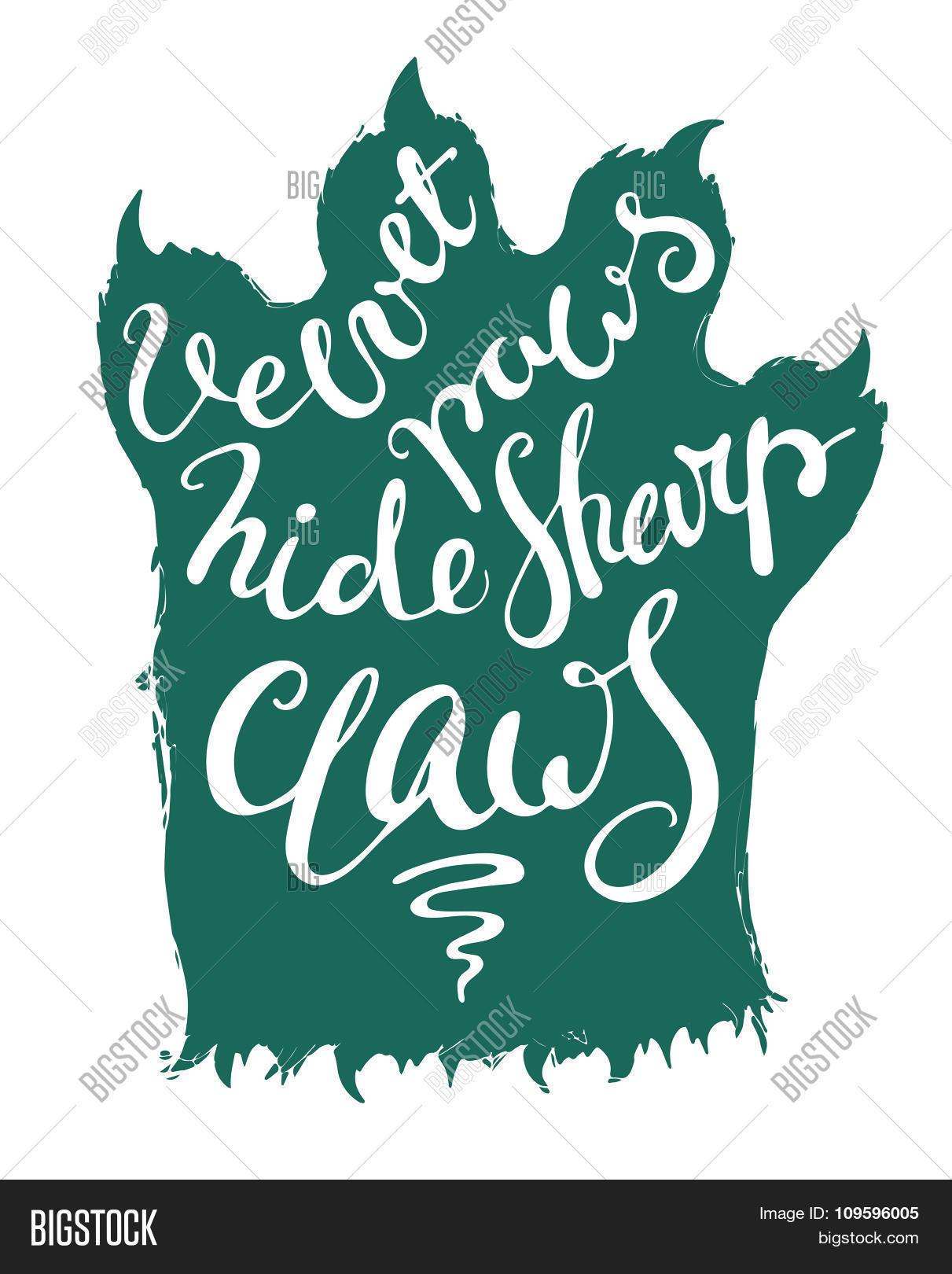 Lettering velvet paws hide sharp claws. Stock Vector & Stock.