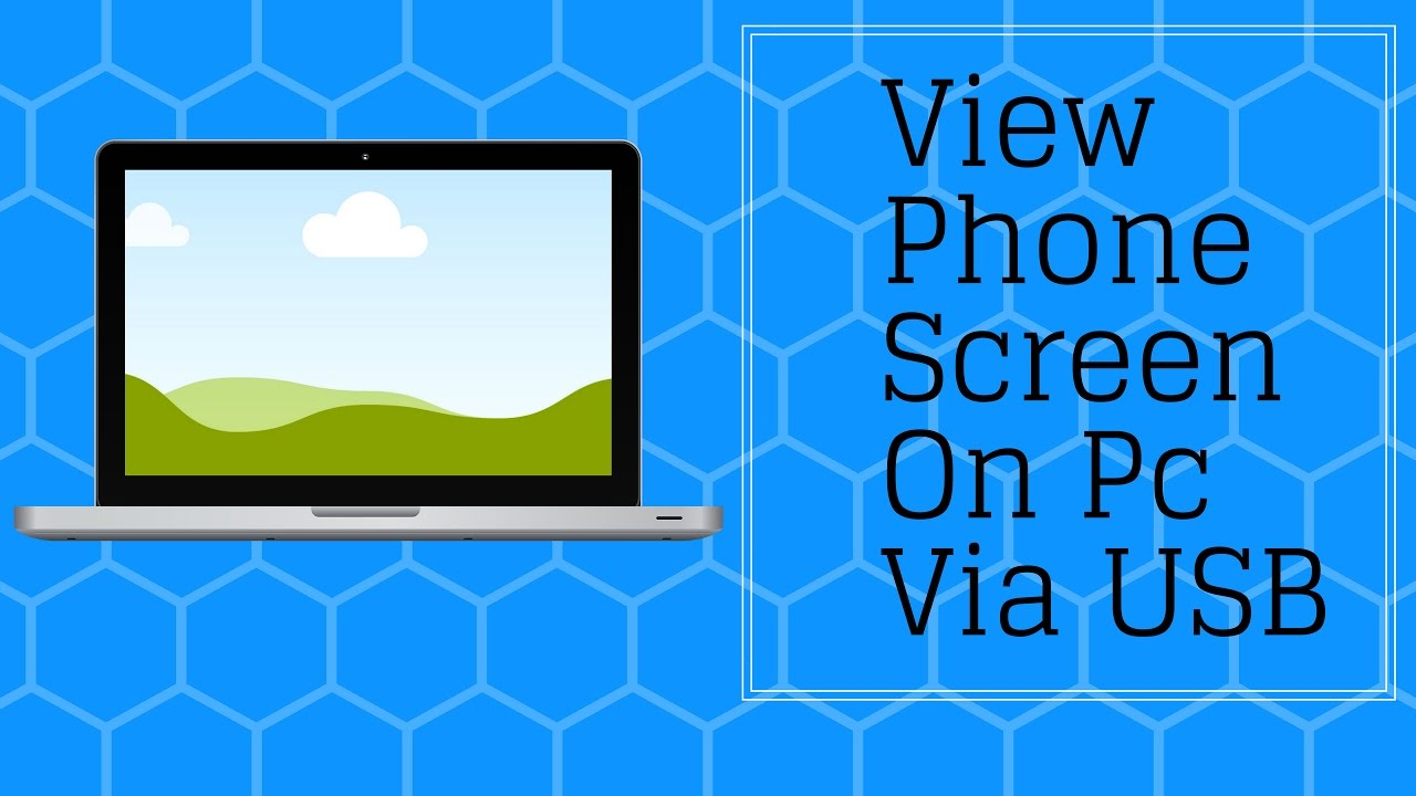 View Phone Screen On PC Via USB.