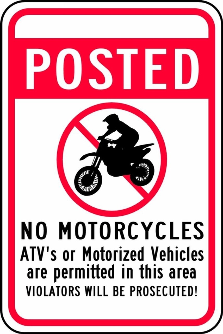 Posted No Motorcycles Atv\'S Or Motorized Vehicles Are Permitted In This  Area Violators Will Be Prosecuted! W/Graphic 18\