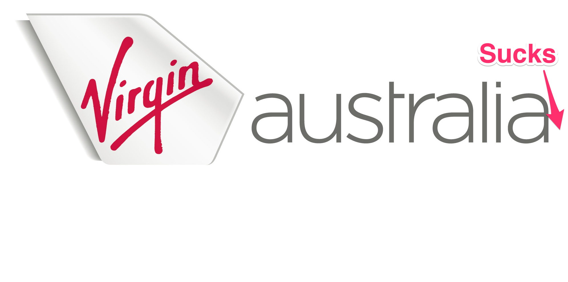 Virgin Australia Sucks.