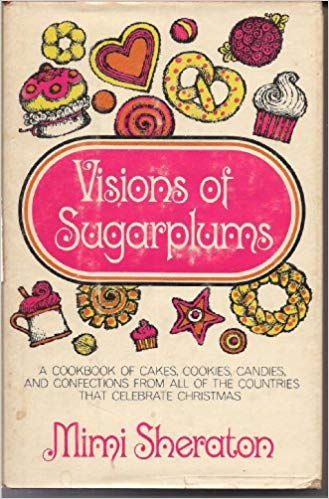 Visions of Sugarplums by Mimi Sheraton (A Cookbook of.