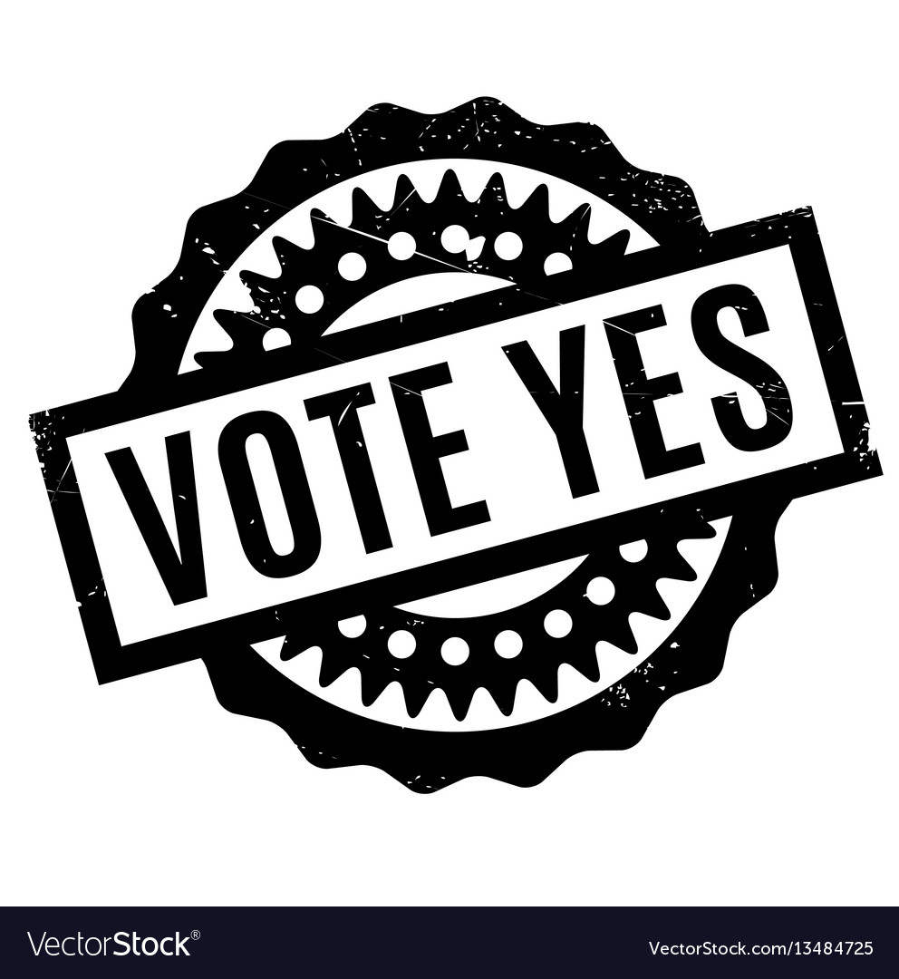 Vote yes rubber stamp.