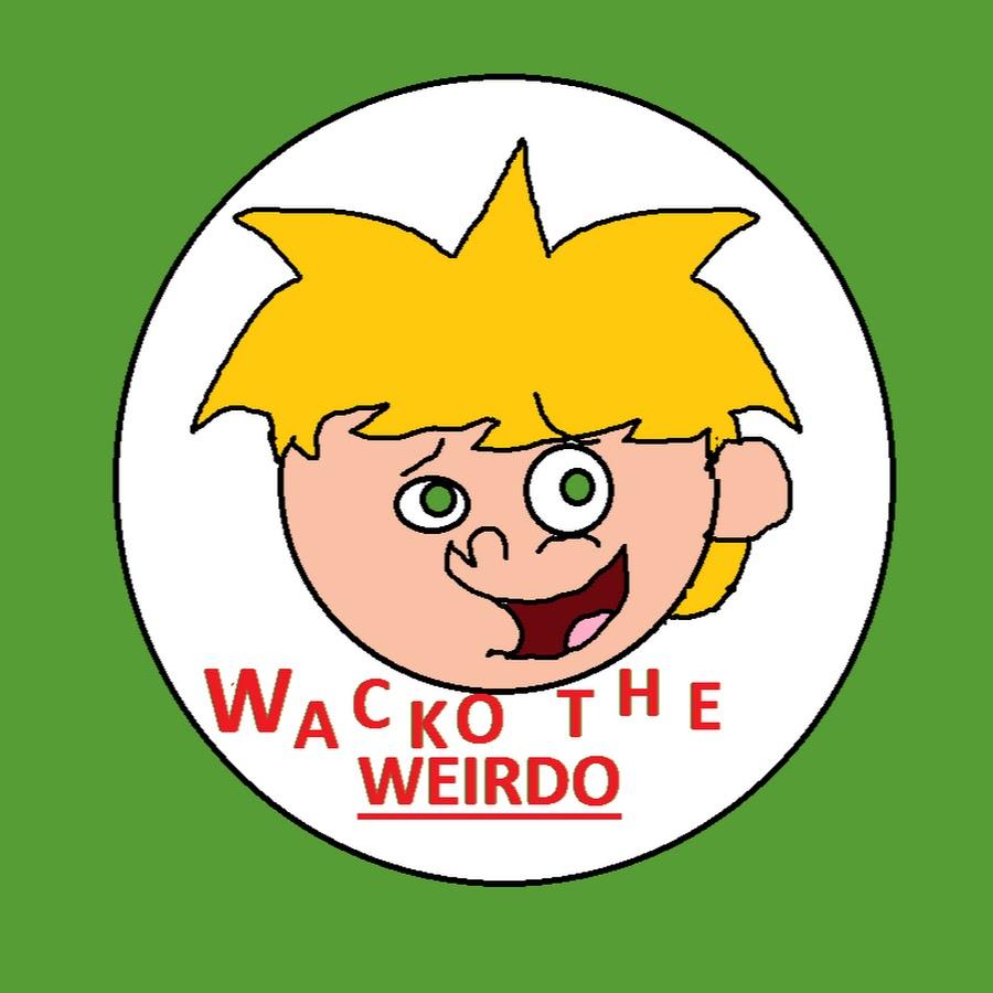 WaCkO the weirdo.