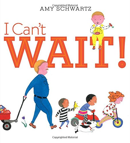 I Can\'t Wait!: Amy Schwartz: 9781442482319: Amazon.com: Books.