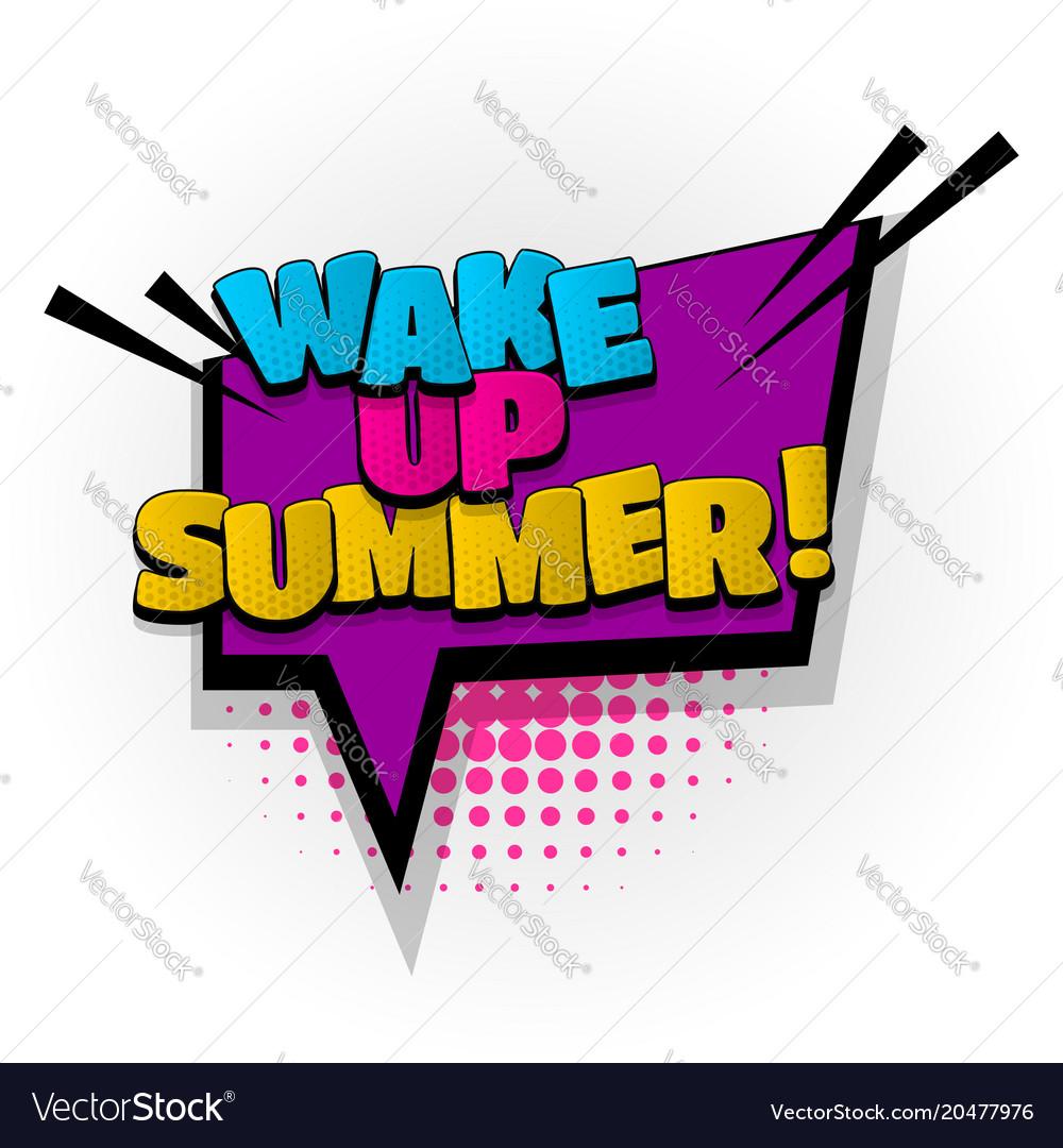 Summer time wake up comic book text pop art.
