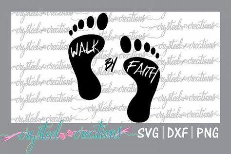 Walk by Faith.
