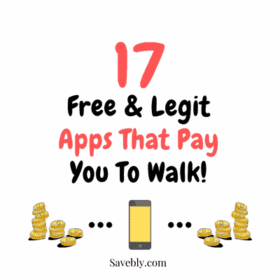 17 Free and Legit Apps That Pay You To Walk In 2020!.