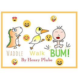 Waddle Walk Bum! eBook: Henry Plubo: Amazon.in: Kindle Store.