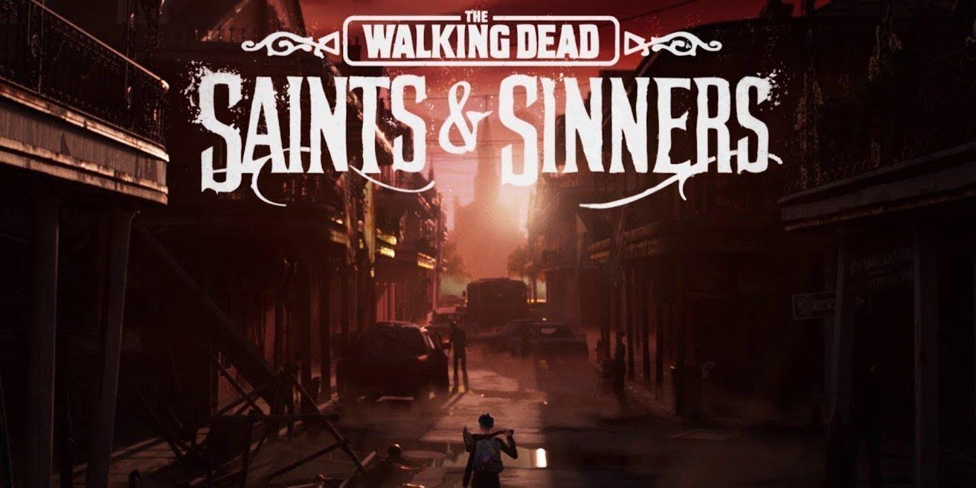 Walking Dead: Saints & Sinners VR Gameplay Trailer Debuts.