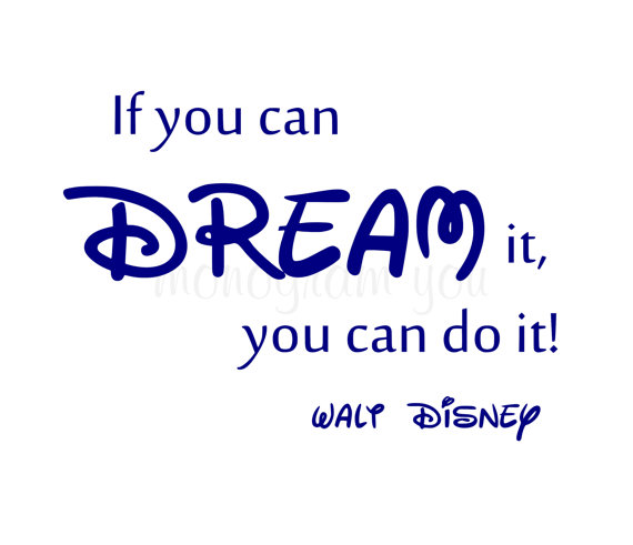 Walt Disney Quote 'If you can dream it, you can do it' Wall Decal.