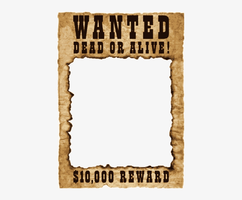 Download Free png Blank Wanted Template Wanted Dead Or Alive Png.