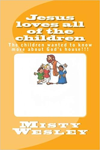 Jesus loves all of the children: The children wanted to know.