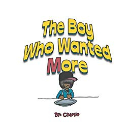 The Boy Who Wanted More.