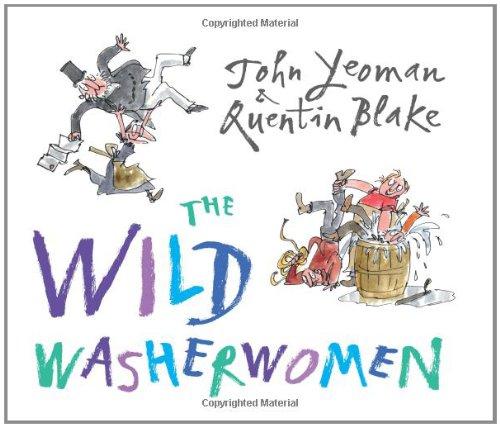 The Wild Washerwomen: John Yeoman, Quentin Blake: Amazon.com: Books.