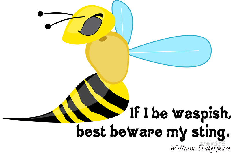"If I be Waspish"" Stickers by shelwig2."