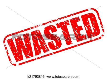 Clip Art of Wasted red stamp text k21793816.