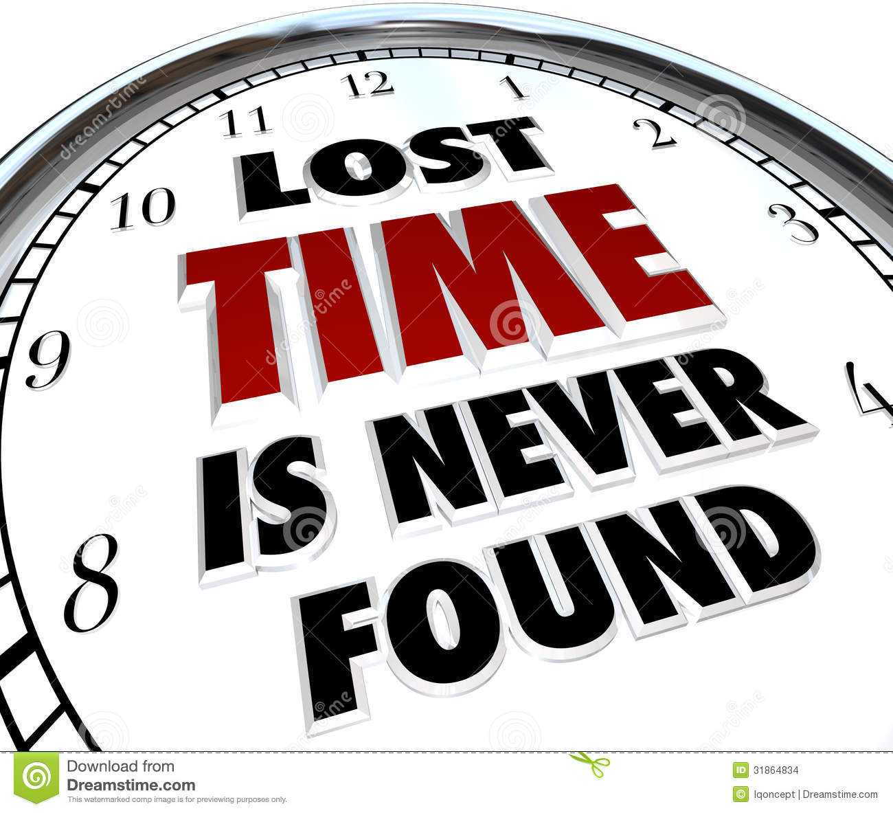 Lost Time Is Never Found.