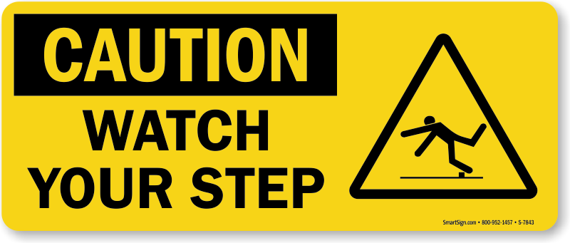 Watch Your Step Signs and Labels.