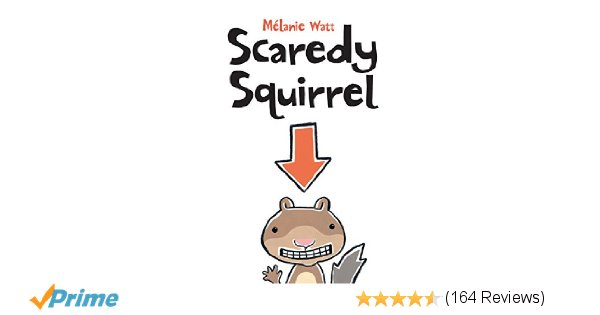 Scaredy Squirrel: Mélanie Watt: 8601400300671: Amazon.com: Books.