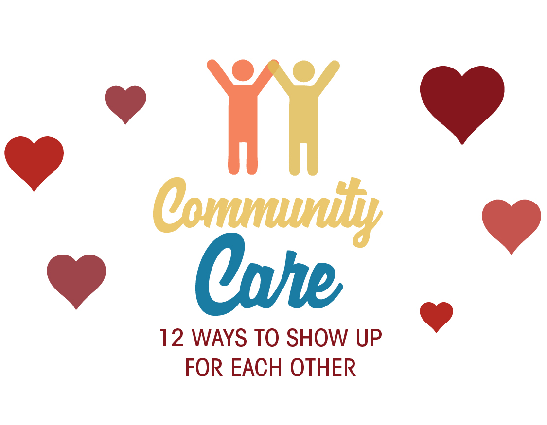 Community Care: 12 Ways to Show Up for Each Other » I Love.