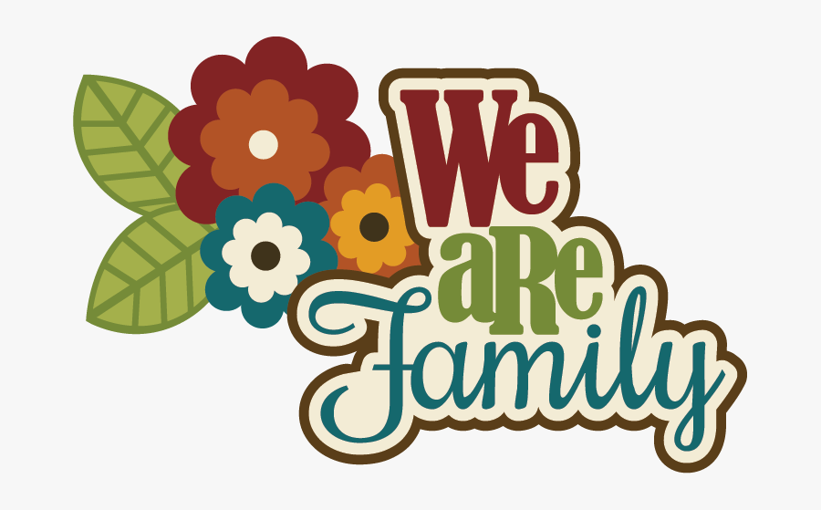 We Are Family Word , Free Transparent Clipart.