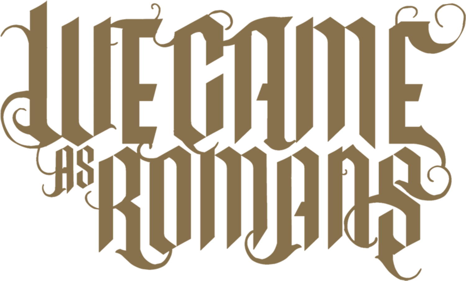 WE CAME AS ROMANS.