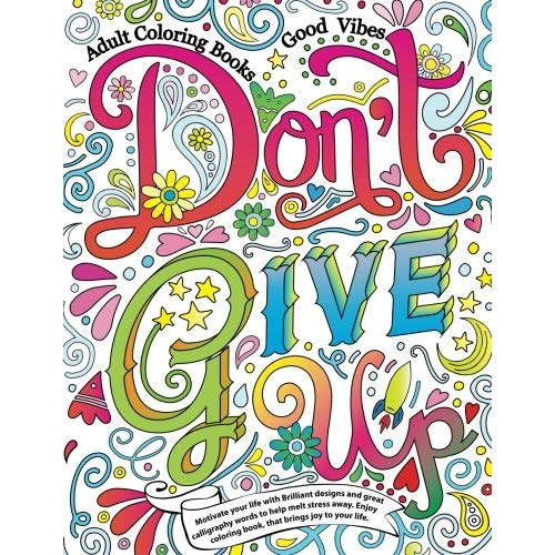 Amazon.com: Adult Coloring Books Good vibes: Don\'t give up.