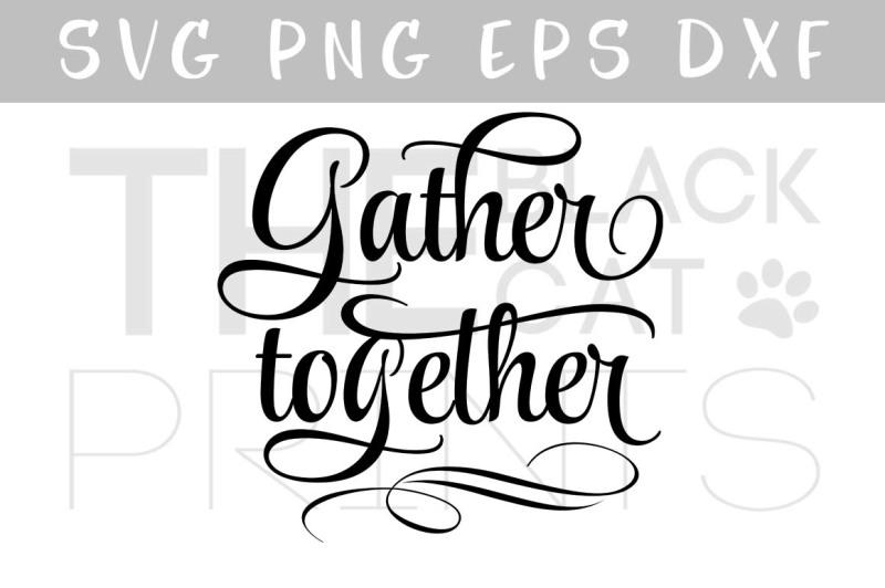 Free Gather together SVG, PNG, EPS, DXF Crafter File.