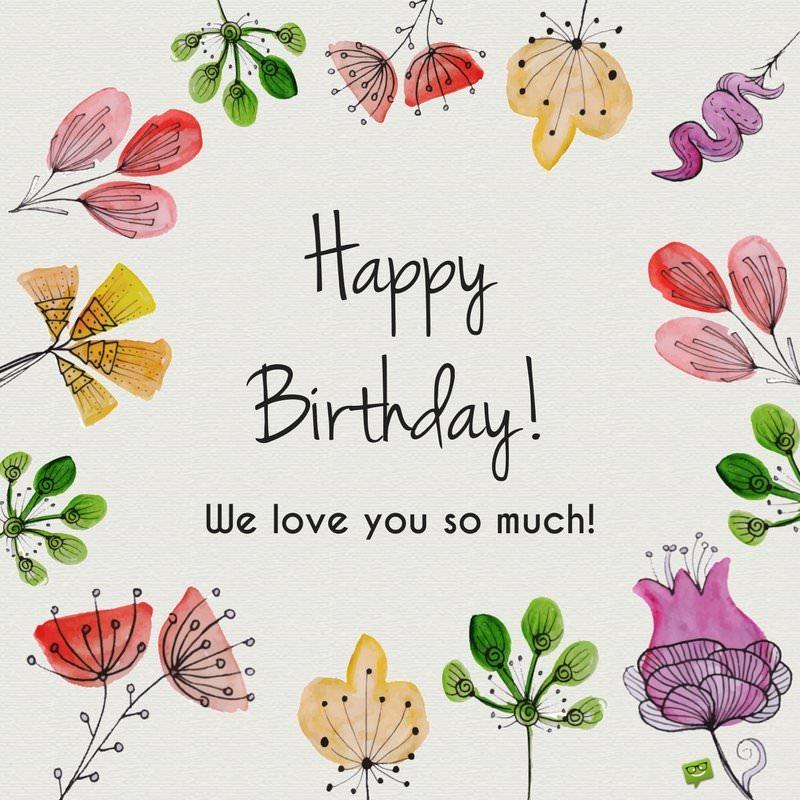 Happy Birthday. We love you.