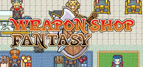 Weapon Shop Fantasy · AppID: 599460.