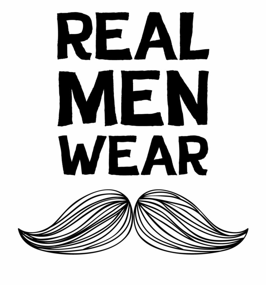 Real Men Wear Moustaches.